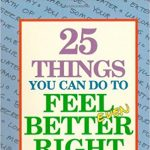 Group logo of 25 Things You Can Do To Feel Better Right Now